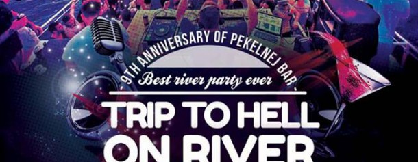 Trip To Hell On River 9th Anniversary Pekelnej Bar