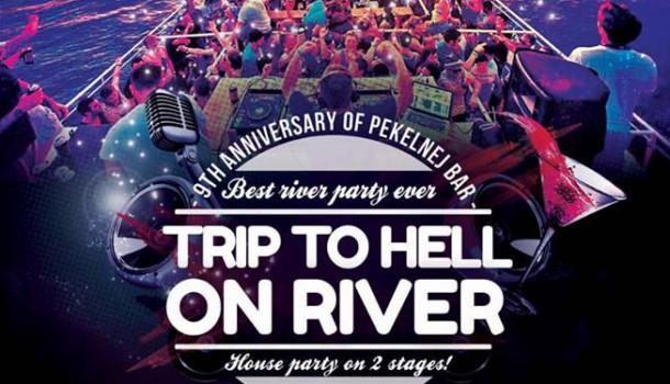 Trip To Hell On River 9th Anniversary Pekelnej Bar